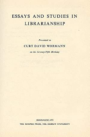 Essays and Studies in Librarianship : Presented to Curt David Wormann on his 75th Birthday