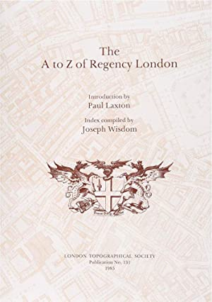 The A to Z of Regency London (London Topographical Society Publication No. 131)
