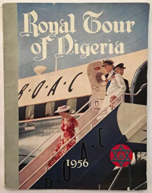 Royal tour of Nigeria, 28th January to 16th February, 1956; a record in pictures