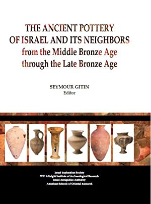 The Ancient Pottery of Israel and its Neighbours, Volume 3 : from the Middle Bronze Age through t...