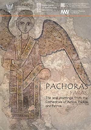 Pachoras Faras : the wall painting from the Cathedrals of Aetios, Paulos and Petros [PAM Monograp...