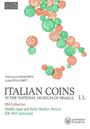 Italian Coins in the National Museum of Prague, I.1, Old Collection, Middle Ages and Early Modern...