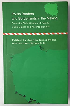 Polish borders and borderlands in the making : from the field studies of Polish sociologists and ...