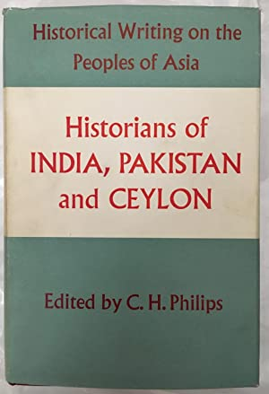 Historians of India, Pakistan and Ceylon [Historical writing on the peoples of Asia]