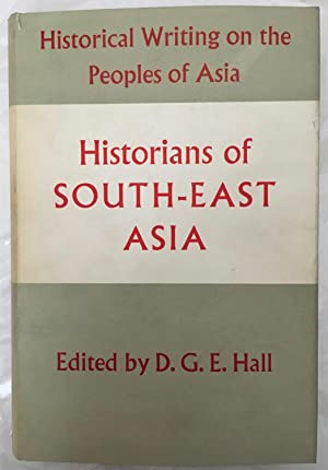 Historians of South East Asia [Historical writing on the peoples of Asia]