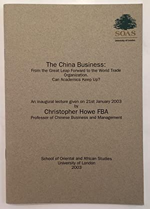 The China Business: from the Great Leap Forward to the World Trade Organization : Can Academics K...