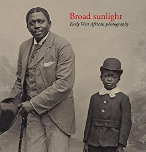 Broad sunlight : Early West African Photography
