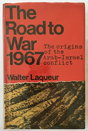 The Road to War, 1967: The Origins of the Arab-Israel Conflict