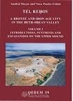 Tel Rehov, A Bronze and Iron Age City in the Beth-Shean Valley : Volume 1. Introductions, Synthes...