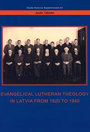 Evangelical Lutheran theology in Latvia from 1920 to 1940 [Studia historica septentrionalia, 83]