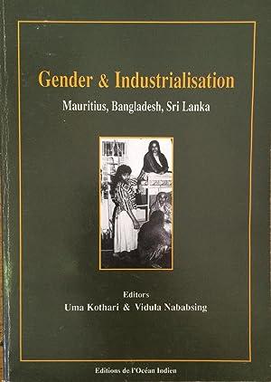 Gender & Industrialisation: Mauritius, Bangladesh, Sri Lanka: Kothari, Uma;Nababsing, Vidula