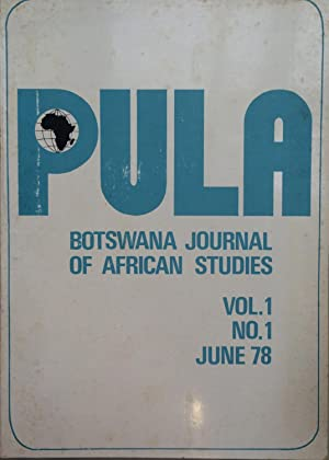 Pula; Botswana Journal of African Studies. Volume 1, Number 1, June 1978