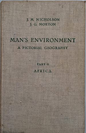 Man's Environment; A Pictorial Geography; Part II: Africa with special emphasis on South Africa