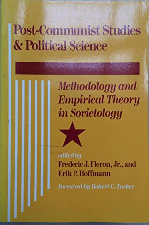 Post-Communist Studies and Political Science : Methodology and Empirical Theory in Sovietology