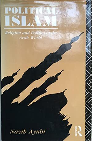 Political Islam: Religion and Politics in the Arab World [inscribed copy]