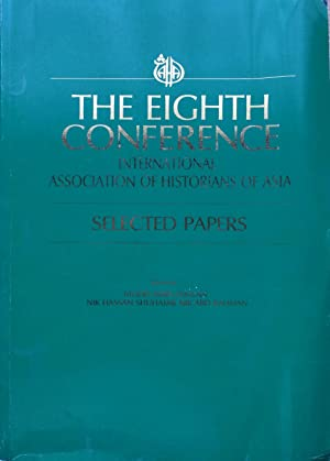 The Eighth Conference. Selected Papers. International Association of Historians of Asia