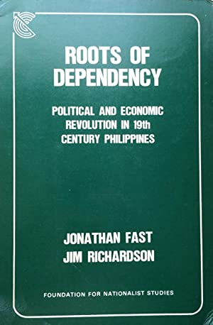 Roots of Dependency: Political and Economic Revolution: Fast, Jonathan. and