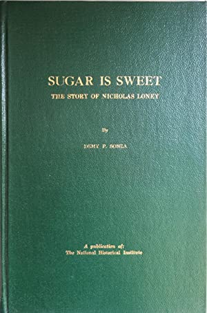 Sugar Is Sweet: the Story of Nicholas Loney: Demy P. Sonza