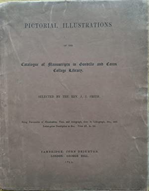 Pictorial illustrations of the Catalogue of manuscripts in Gonville and Caius college library. Be...