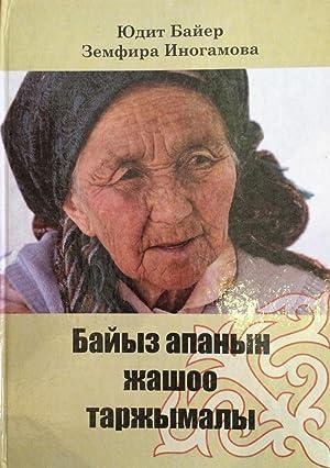 Baiyz Apanyn Zhashoo Tarzhymaly (in Kyrgyz): Judith Beyer, Zemfira Inogamova