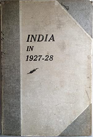 India In 1927-28: A Statement Prepared For Presentation To Parliament In Accordance With The Requ...