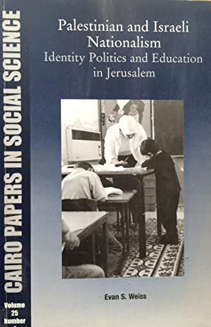 Palestinian and Israeli Nationalism : Identity Politics and Education in Contested Jerusalem