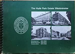 The Hyde Park Estate, Westminster: Development 1810/1850 : Redevelopment 1930/1970 : Conservation...
