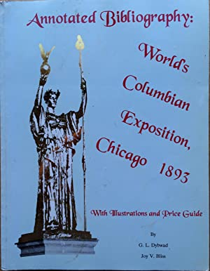 Annotated bibliography, World's Columbian Exposition, Chicago 1893: Dybwad, G. L.;Bliss,