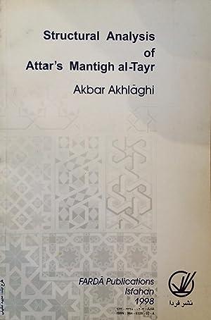 Structural analysis of Attar's Mantigh al-tayr (Tahlil-i: Akbar Akhlaqii