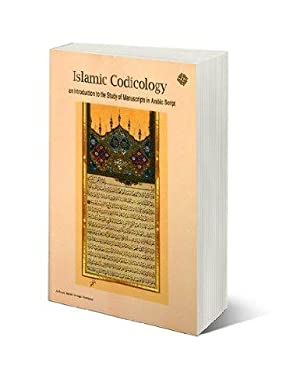 Islamic Codicology : An Introduction to the: Déroche, François; Waley,