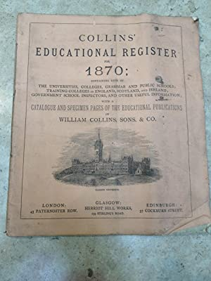 Collins school text books. Collins? Educational Register for 1870:containing lists of the univers...