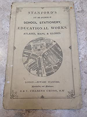 Stanford s school text books, stationery atlases, maps, & globes. Stanford s list and specimens o...