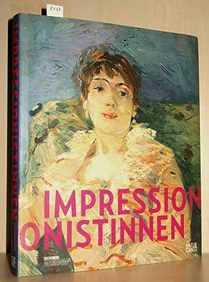 """Impressionistinnen (Anläßlich der Ausstellung """"Impressionistinnen - Berthe: Pfeiffer, Ingrid; Hollein,"""