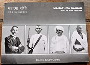 Mahathma (Mahatma) Gandhi His Life With Pictures