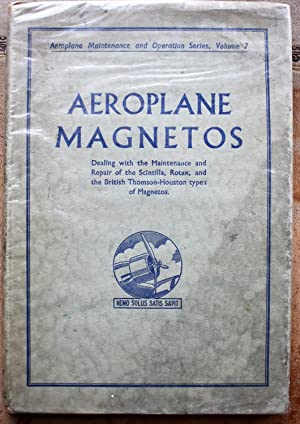 AEROPLANE MAGNETOS Dealing with the maintenance and: E Molloy (gen