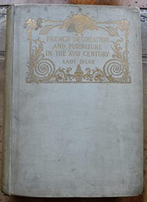 French Furniture And Decoration in the XVIIIth Century [SIGNED LIMITED EDITION]