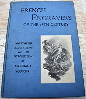 French Engravers Of The Eighteenth Century [SIGNED]