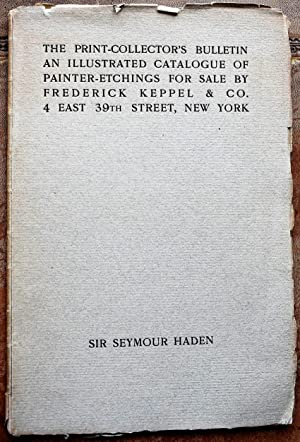 SIR SEYMOUR HADEN The Print-Collectors Bulletin An Illustrated Catalogue of Painter-Etchings for ...