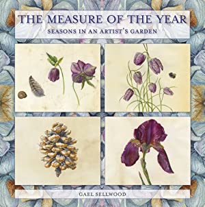 The Measure Of The Year: seasons in an artist's garden
