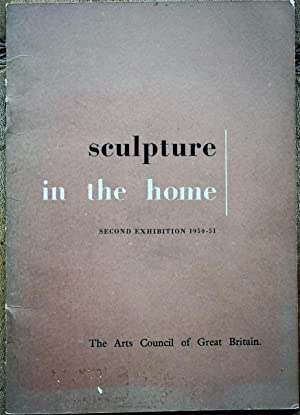 SCULPTURE IN THE HOME Second Exhibition 1950-51