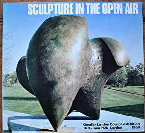 SCULPTURE IN THE OPEN AIR An Exhibition Of Contemporary British Sculpture Battersea Park London M...