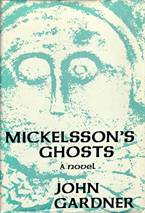 Mickelsson's Ghosts: John Gardner