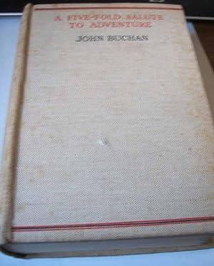 A Five Fold Salute to Adventure: John Buchan