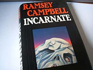 Incarnate: Ramsey Campbell