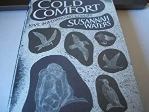 Cold Comfort : Love in a Changing: Susannah Waters
