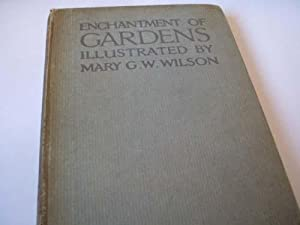 Enchantment of Gardens Illustrated in Colour: Mary G.W.Wilson