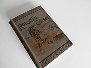The Life and Adventures of Robinson Crusoe: Stevenson,Robert L