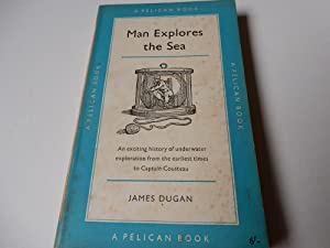 Man Explores the Sea: Dugan,James