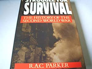 Struggle for Survival : the history of the second world War: R.A.C.Parker