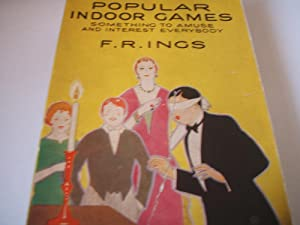 Popular Indoor Games Something to Amuse and: F.R.Ings